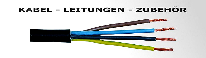Kabel Leitungen + Zubehör